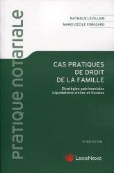 Cas pratiques de droit de la famille. Stratégies patrimoniales, liquidations civiles et fiscales, 3e édition