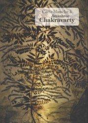 Carte blanche à Jayashree Chakravarty. Edition bilingue français-anglais