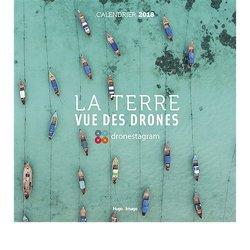 Calendrier mural La terre vue des drones 2018