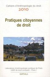 Cahiers d'Anthropologie du droit 2010 : Pratiques citoyennes de droit