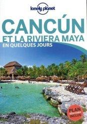 Cancún et la Riviera Maya en quelques jours. Avec 1 Plan détachable