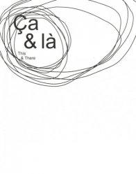 Ca & là. 10 avril - 21 mai, une exposition à la Fondation d'entreprise Ricard et au-delà, pour célébrer les 10 ans du Pavillon Neuflize OBC, Laboratoire de création du Palais de Tokyo (Paris), Edition bilingue français-anglais