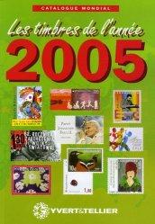 Catalogue mondial des nouveautés 2005. Tous les timbres émis en 2005, Edition 2005