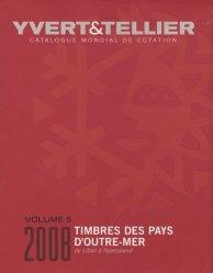 Catalogue de timbres-poste des Pays d'Outre-Mer. Volume 5, Liban à Nyassaland, Edition 2008