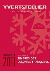 Catalogue de timbres-poste des Colonies françaises. Tome 2 (1re partie), Edition 2011
