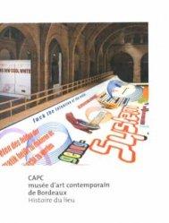 CAPC musée d'art contemporain de Bordeaux. Histoire du lieu