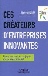 Ces créateurs d'entreprises innovantes. Quand doctorat se conjugue avec entrepreneuriat