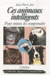Ces animaux intelligents. Pour mieux les comprendre