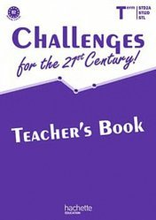 Challenges for the 21st Century! Tle STD2A-STI2D-STL B2