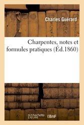 Charpentes, notes et formules pratiques