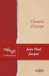 Chemins d'Europe. Mélanges en l'honneur de Jean Paul Jacqué