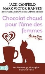 Chocolat chaud pour l'âme des femmes. Des histoires qui réchauffent le coeur et l'âme