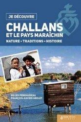 Challans et le pays Maraîchin. Nature, traditions, histoire
