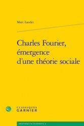 Charles Fourier, émergence d'une théorie sociale