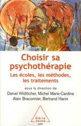 Choisir sa psychothérapie. Les écoles, les méthodes, les traitements