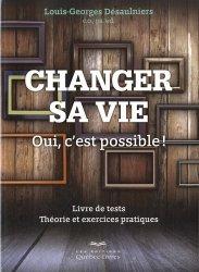 Changer sa vie. Oui, c'est possible ! Livre de tests, Théorie et exercices pratiques