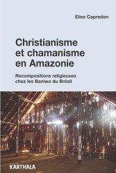 Christianisme et chamanisme en Amazonie
