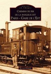 Chemins de fer de la banlieue Est Paris Gare de l'Est