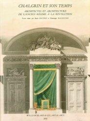 Chalgrin et son temps. Architectes et architecture de l'Ancien Régime à la Révolution