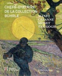 Chefs-d'oeuvre de la collection Bührle. Manet, Cézanne, Monet, Van Gogh...
