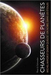 Chasseurs de planètes. Michel Mayor et Didier Queloz : un Nobel dans les étoiles