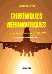 Chroniques aéronautiques. Tome 1, Les principaux événements de 2000 à 2003