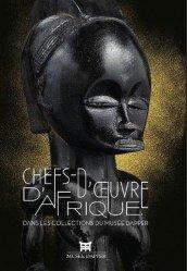 Chefs-d'oeuvre d'Afrique. Dans les collection du musée Dapper