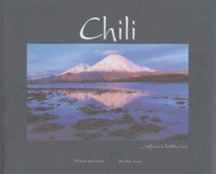 Chili. Infinies latitudes