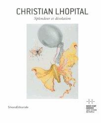 Christian Lhopital. Splendeur et désolation, Edition bilingue français-anglais