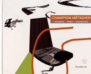 Champion Métadier. Fragments, transit, disconnected