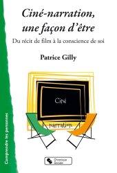 Ciné-narration, une façon d'être. Du récit de film à la conscience de soi