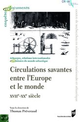 Circulations savantes entre l'Europe et le monde (XVIIe-XXe siècle)