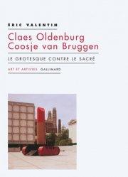Claes Oldenburg ; Coosje van Bruggen. Le grotesque contre le sacré