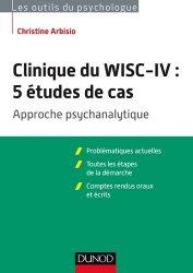 Clinique du WISC-IV: 5 études de cas - Approche psychanalytique