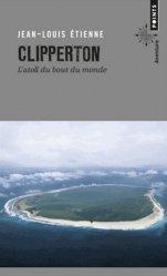 Clipperton. L'atoll du bout du monde
