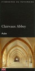 Clairvaux Abbey. Aube