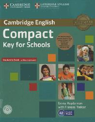 Compact Key for Schools - Student's Pack Student's Book without Answers with CD-ROM, Workbook without Answers with Audio CD