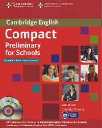 Compact Preliminary for Schools - Student's Book without Answers with CD-ROM