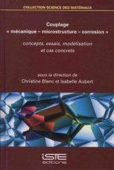 Couplage 'mécanique – microstructure – corrosion'