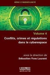 Conflits, crimes et régulations dans le cyberespace - Volume 4