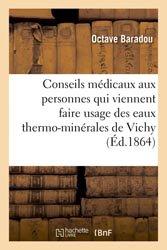 Conseils médicaux aux personnes qui viennent faire usage des eaux thermo-minérales de Vichy