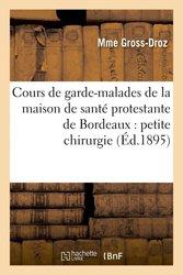 Cours de garde-malades de la maison de santé protestante de Bordeaux : petite chirurgie