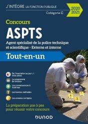 Concours ASPTS Agent spécialisé de la police technique et scientifique - Externe et interne. Tout-en-un, Edition 2020-2021