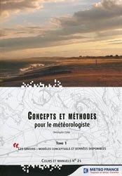 Concepts et méthodes pour le météorologiste Tome 1