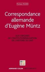 Correspondance allemande d'Eugène Müntz : aux origines de l'institutionnalisation de l'histoire de l'art. Aux origines de l'institutionnalisation de l'histoire de l'art