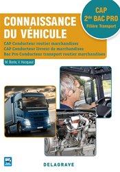 Connaissance du véhicule CAP Conducteur routier marchandises, Conducteur livreur de marchandises, 2de Bac Pro Conducteur routier transport de marchandises (2017) - Pochette élève