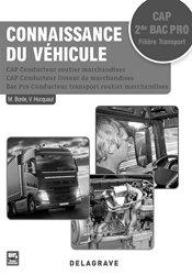 Connaissance du véhicule CAP Conducteur routier marchandises, Conducteur livreur de marchandises, 2de Bac Pro Conducteur routier transport de marchandises (2017) - Livre du professeur