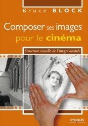 Composer ses images pour le cinéma. Structure visuelle de l'image animée