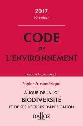 Code de l'environnement. Annoté et commenté, Edition 2017