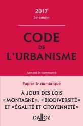 Code de l'urbanisme 2017, annoté et commenté